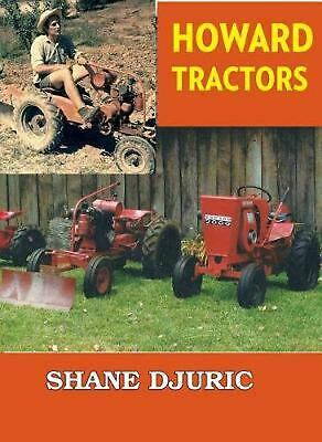 Howard Tractors by Shane Djuric Paperback Book Free Shipping!