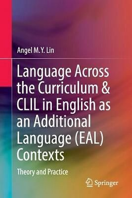 Language Across the Curriculum & CLIL in English as an Additional Language (Eal)