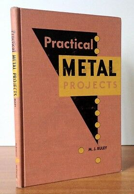 Practical Metal Projects by M. J. Ruley 1955 Hardcover Cold Chisel Wrecking Bar