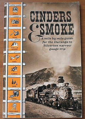 Cinders & Smoke: A Mile By Mile Guide For The Durango To Silverton Narrow Gauge