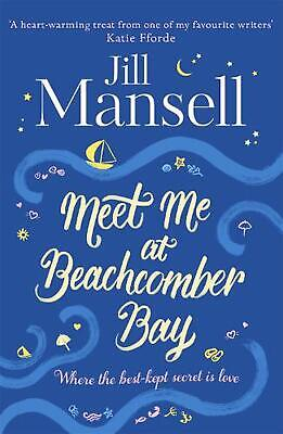 Meet Me At Beachcomber Bay: the Feel-good Bestseller to Brighten Your Day by Jil