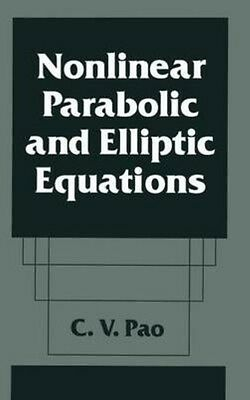 Nonlinear Parabolic and Elliptic Equations by C.V. Pao Paperback Book (English)