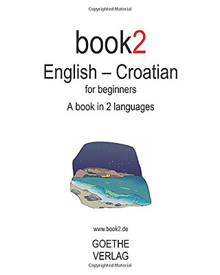 Book2 English - Croatian For Beginners: A Book In 2 Languages, Very Good Conditi