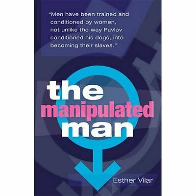 The Manipulated Man 3e Esther Vilar Pinter Martin. Paperback 9781905177172