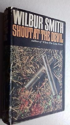 SHOUT AT THE DEVIL - Wilbur Smith - FIRST EDITION