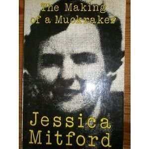 THE MAKING OF A MUCKRAKER, JESSICA MITFORD, Used; Good Book