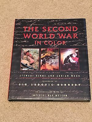 The Second World War in Color by Stewart Binns and Adrian Wood (2000, Hardcover)