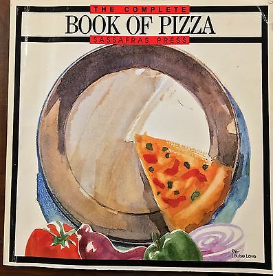 The Complete Book of Pizza by Louise Love (1983, Paperback)