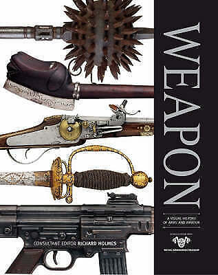 Weapon: A Visual History of Arms and Armour by Penguin Books Australia