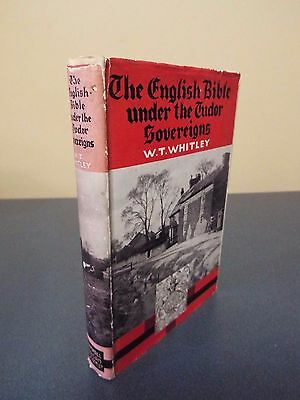 The English Bible under the Tudor Sovereigns W.T. Whitley - Undated