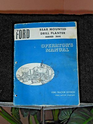Original Ford Rear Mounted Drill Planter Series 309 Operators Owners Manual