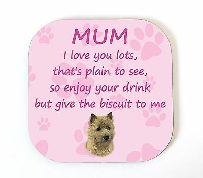 Cairn Terrier 'I Love You Mum' Coaster Fun Poem Novelty Gift FROM THE DOG
