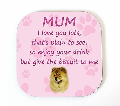 Chow Chow 'I Love You Mum' Coaster Fun Poem Novelty Gift FROM THE DOG