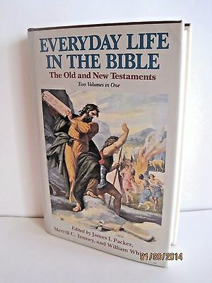 Everyday Life In The Bible by Merrill C. Tenney & William White Jr.
