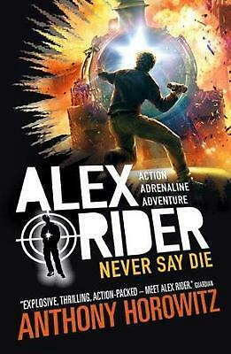Alex Rider: Never Say Die by Anthony Horowitz Paperback Book (English)