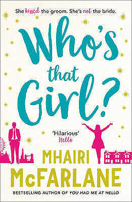 Who's That Girl: A laugh out loud sparky romcom, McFarlane, Mhairi, New Book