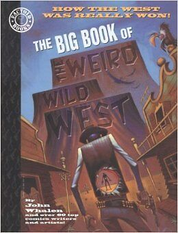 The Big Book Of The Weird Wild West includes story written by Gerard Way