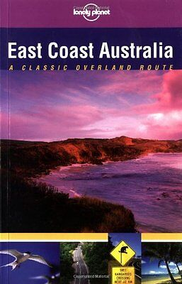 East Coast Australia: Classic Overland Route (Lonely Planet Classic Overland Rou