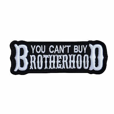 You Can't Buy Brotherhood Embroidered Biker Patch (white)