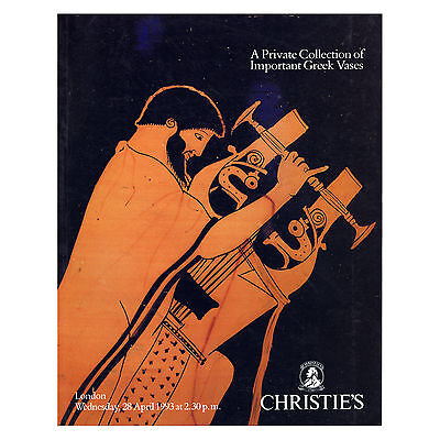 Christie's Catalog (1993) ~ A Private Collection of Important Greek Vases
