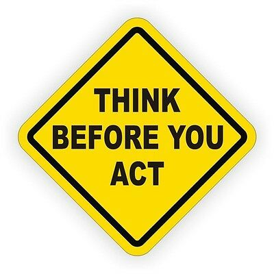 Think Before You Act Hard Hat Helmet Vinyl Decal Sticker Label Safety Safe Work