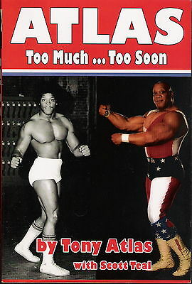 Tony Atlas Too Much..Too Soon wrestling book MINT Softcover 258 pages SIGNED