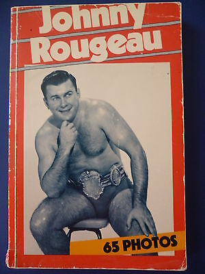 Johnny Rougeau Wrestling book Softcover 230 pages 1982 Quebec 65 vintage photos