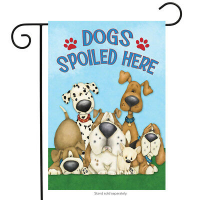 """Dogs Spoiled Here Garden Flag Humor Puppies 12.5"""" x 18"""""""