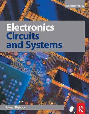 Electronics: Circuits and Systems, 4th ed, Acceptable Condition Book, Bishop, Ow