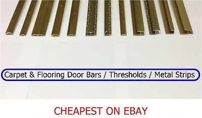 Carpet & Flooring Door Bars / Thresholds / Metal Strips / CHEAPEST ON EBAY / NEW