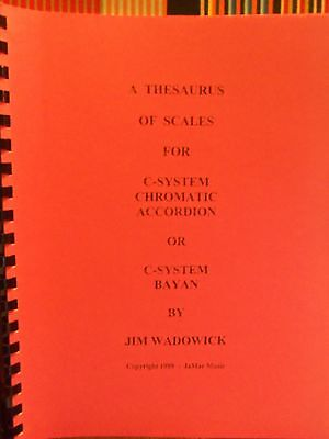 Thesaurus Of Scales For C-System Chromatic Accordion/ Bayan By Jim Wadowick Book