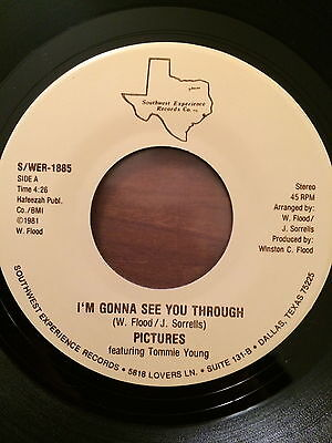PICTURES feat TOMMY YOUNG, I'M GONNA SEE YOU THROUGH, SUPER RARE MODERN SOUL 45