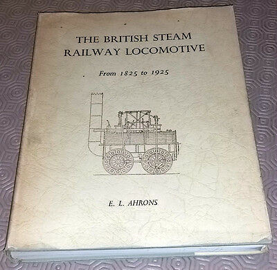 The British Steam Railway Locomotive From 1825 to 1925 - E.L. Ahrons (RB15)