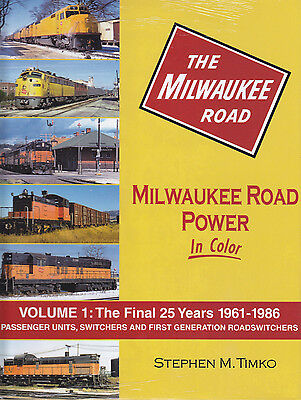 MILWAUKEE ROAD POWER In Color, Vol. 1: The Final 25 Years 1961-1986