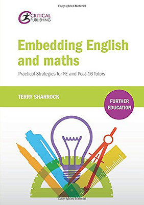 Embedding English and Maths: Practical Strategies for FE and Post-16 Tutors (Fur
