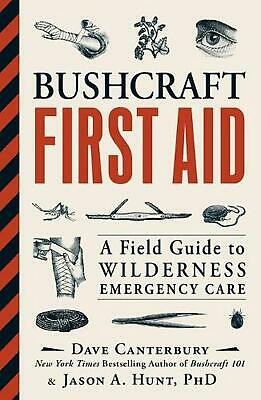 Bushcraft First Aid: A Field Guide to Wilderness Emergency Care by Dave Canterbu