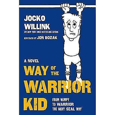 FREE 2 DAY SHIPPING: Way of the Warrior Kid: From Wimpy to Warrior the Navy SEAL