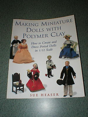 Making Miniature Dolls With Polymer Clay Sue Heaser Period Dolls 1/12 Scale PB