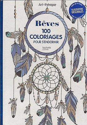 ART THERAPIE REVES 100 COLORIAGES ANTI-STRESS coloriage HACHETTE rêves