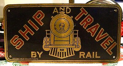 """©1931 Ship & Travel By Rail Brass Train R.r. Sign Plate 7""""x 3.5 William T. White"""