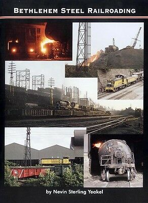 BETHLEHEM STEEL RAILROADING featuring 37 color and 33 black & white photos, NEW