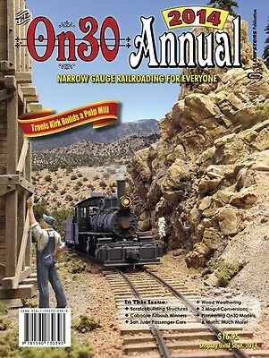 2014 On30 ANNUAL: O scale narrow gauge model content - NEW BOOK / Photos herein
