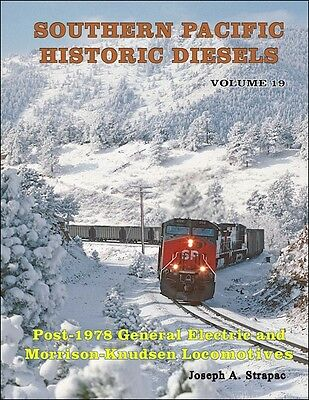 SOUTHERN PACIFIC Historic Diesels, Vol. 19: Post -1978 GE & Morrison-Knudson NEW
