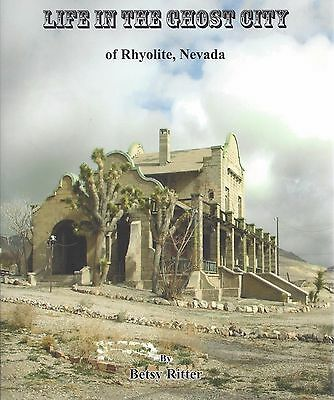 Life in the Ghost City of RHYOLITE, NEVADA, includes railroad transportation NEW