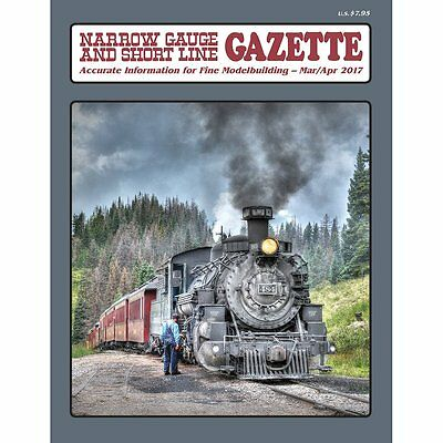 Narrow Gauge and Short Line GAZETTE: Mar/Apr 2017 Published by new publisher NEW