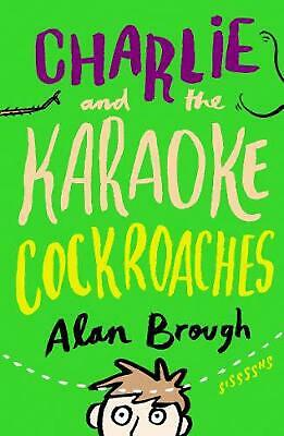Charlie and the Karaoke Cockroaches by Alan Brough Paperback Book