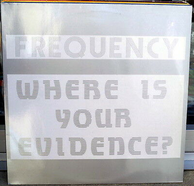 "Frequency ""Where Is Your Evidence"" RARE 1991 Techno 12"" Netherlands"
