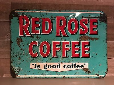 Vintage Original 1950's Red Rose Coffee is Good Coffee Embossed Tin Sign