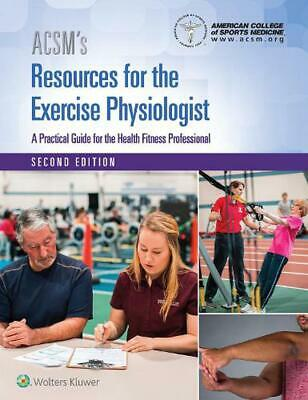 ACSM's Resources for the Exercise Physiologist by American College of Sports Med