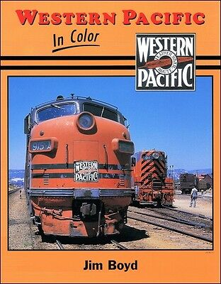 WESTERN PACIFIC in Color: motive power development from steam to UP merger (NEW)